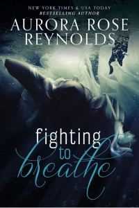 Fighting to Breathe (Shooting Stars #1) by Aurora Rose Reynolds