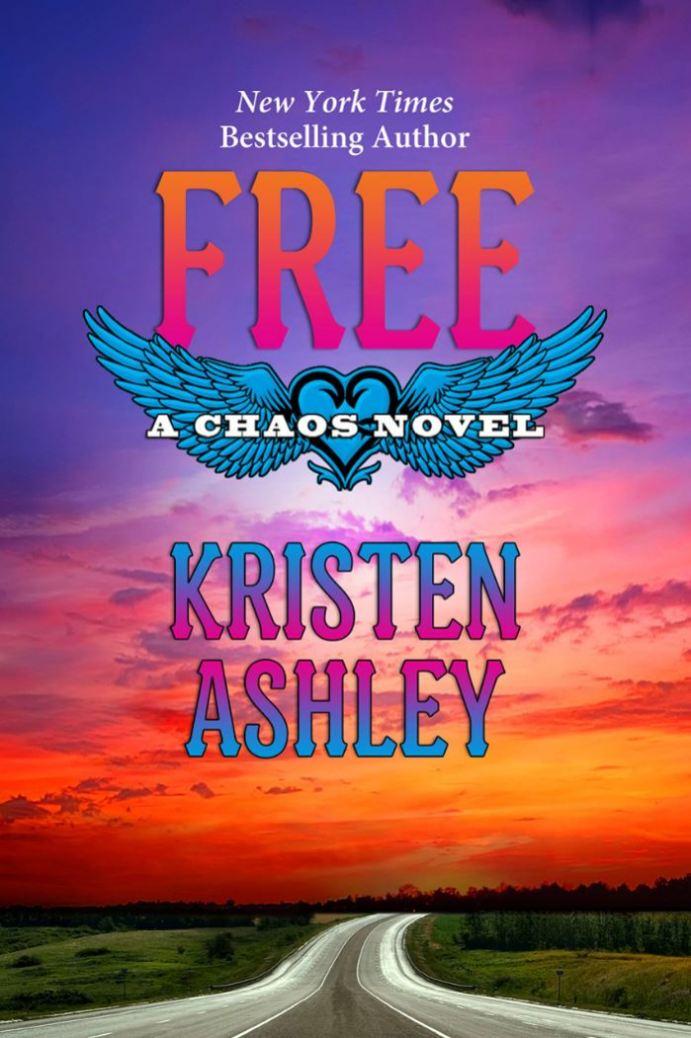 Free (Chaos Series #6) by Kristen Ashley kristen Ashley