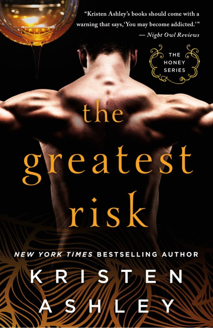The Greatest Risk (The Honey Series) kristen Ashley