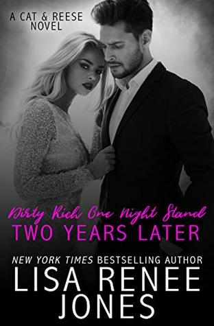 Excerpt Dirty Rich One Night Stand: Two Years Later (Dirty Rich #7) by Lisa Renee Jones