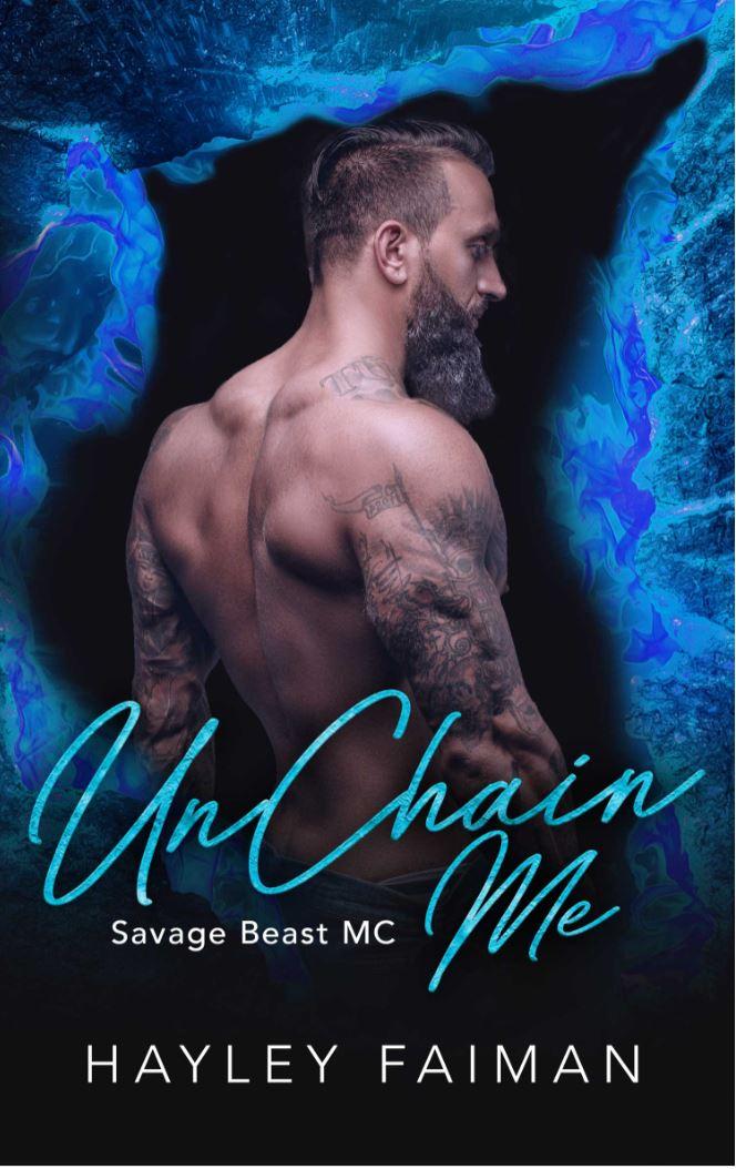 UnChain Me (Savage Beast MC #3) by Hayley Faiman