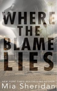 Where the Blame Lies by Mia Sheridan
