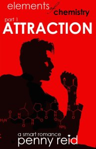 Attraction (Elements of Chemistry #1) by Penny Reid