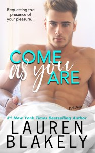 Come As You Are (One Love #4) by Lauren Blakely