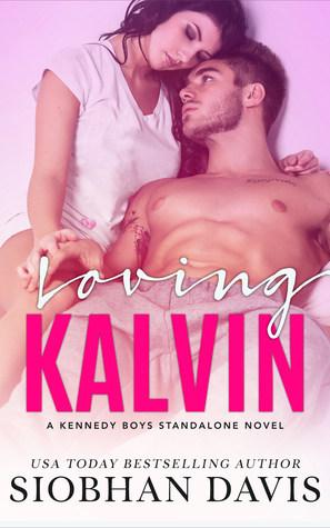 Loving Kalvin (The Kennedy Boys, #4) by Siobhan Davis