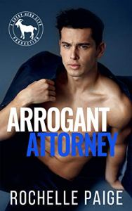 Cover Reveal Arrogant Attorney (Cocky Hero Club) by Rochelle Paige