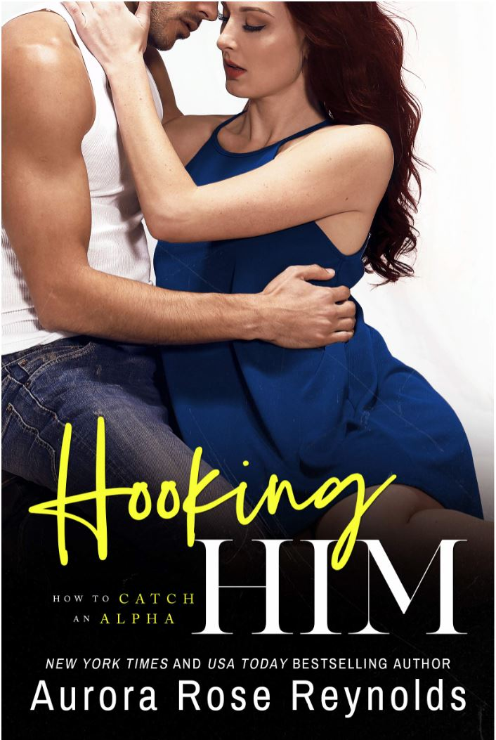 Hooking Him (How to Catch an Alpha #3) by Aurora Rose Reynolds