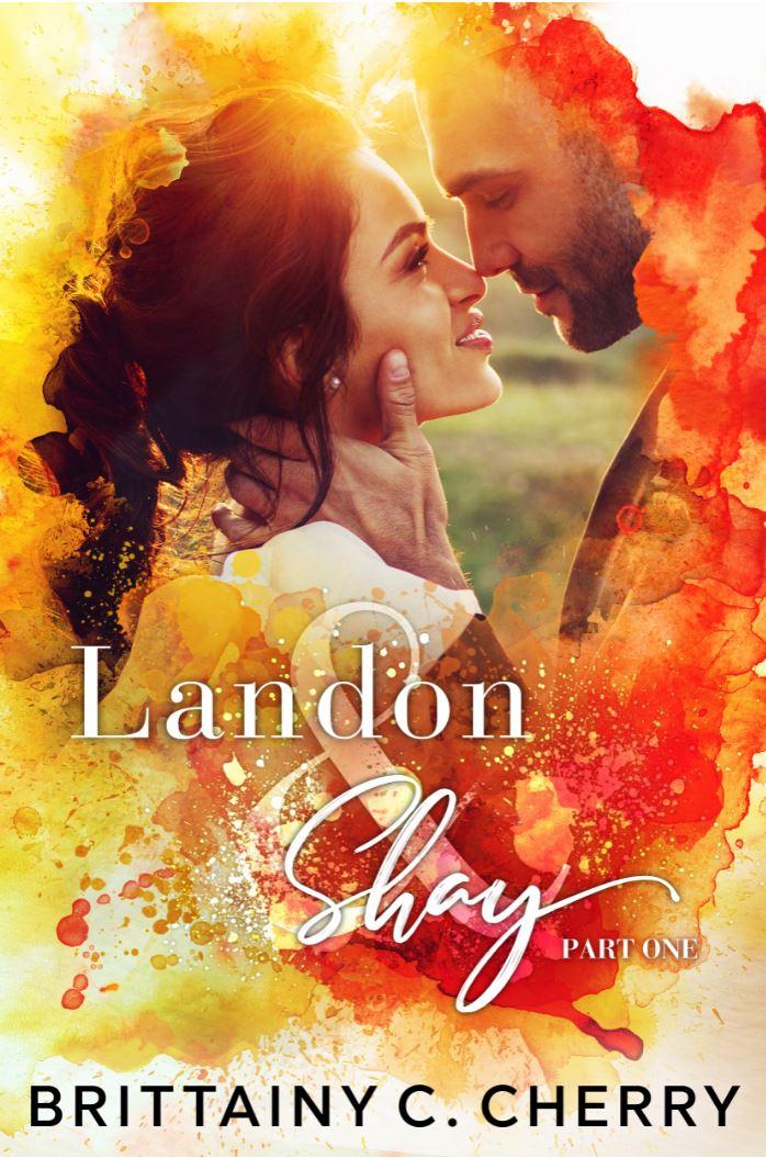 Landon & Shay Part One by Brittainy C. Cherry
