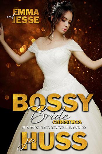 Bossy Bride: Emma & Jesse (Bossy Brothers, #4) by J.A. Huss