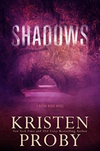 Shadows (Bayou Magic #1) by Kristen Proby