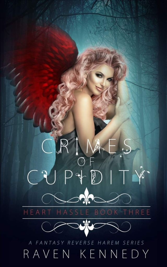 Crimes of Cupidity (Heart Hassle #3) by Raven Kennedy