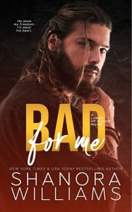 Bad For Me by Shanora Williams