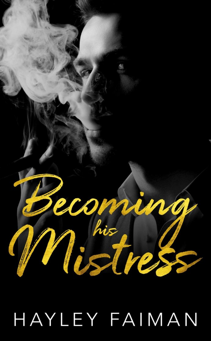 Becoming His Mistress by Hayley Faiman