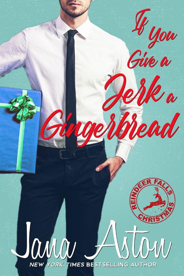 If You Give A Jerk A Gingerbread (Reindeer Falls #2) by Jana Aston