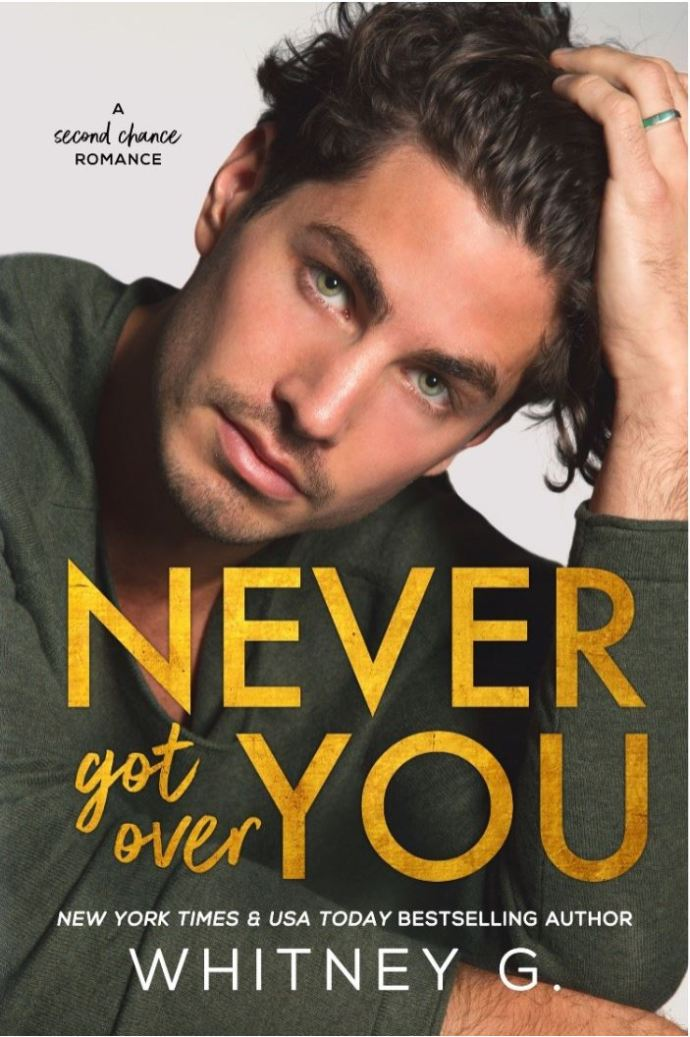 Never Got Over You by Whitney G.