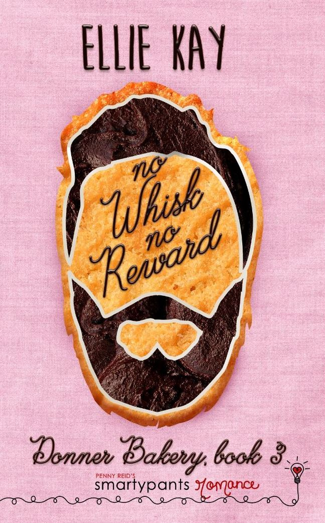 No Whisk No Reward (Donner Bakery #3) by Ellie Kay