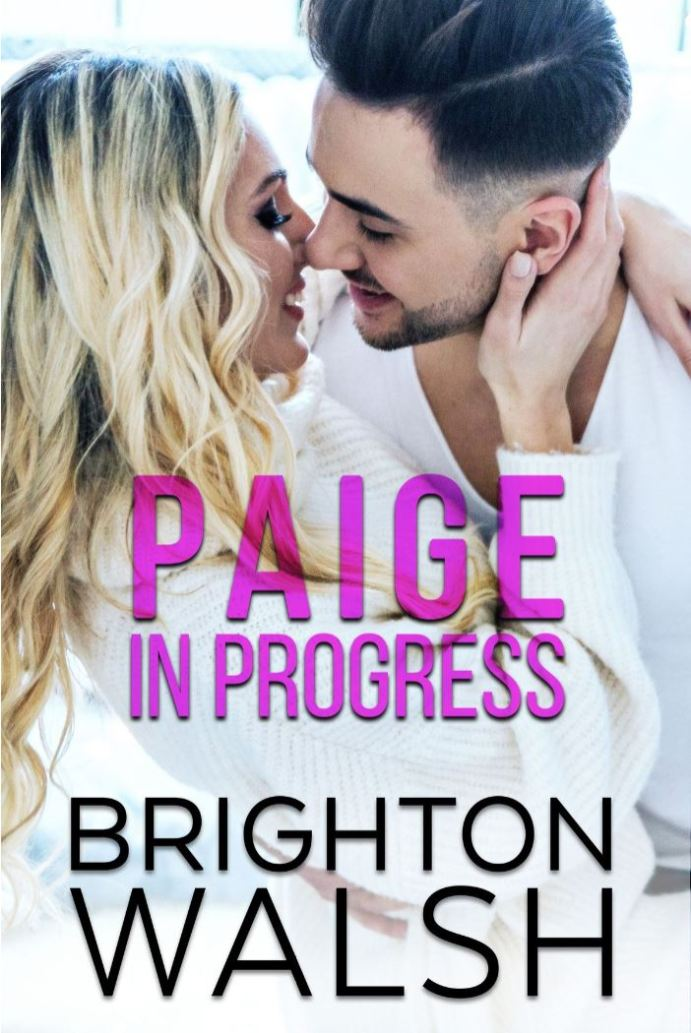 Paige in Progress (Reluctant Hearts #3) by Brighton Walsh
