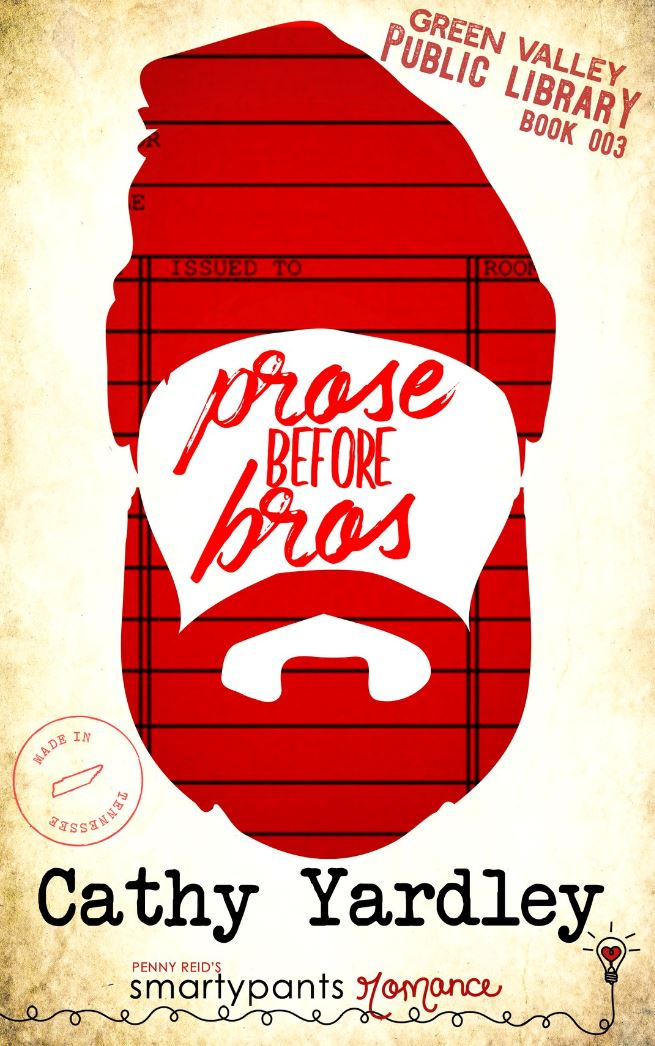 Prose Before Bros (Green Valley Public Library #3) by Cathy Yardley
