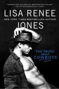 The Truth About Cowboys (Texas Heat #1) by Lisa Renee Jones