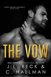 The Vow (North Woods University #4) by J.L. Beck & C. Hallman