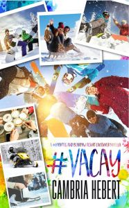 #Vacay (A #Hashtag #7.5 & BearPaw Resort Crossover) by Cambria Hebert
