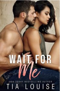 Cover Reveal Wait for Me by Tia Louise