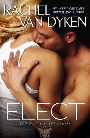 Elect (Eagle Elite #2) by Rachel Van Dyken