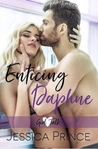 Enticing Daphne (Girl Talk #3) by Jessica Prince