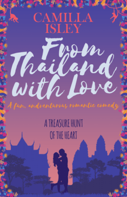 From Thailand with Love (First Comes Love #5) by Camilla Isley