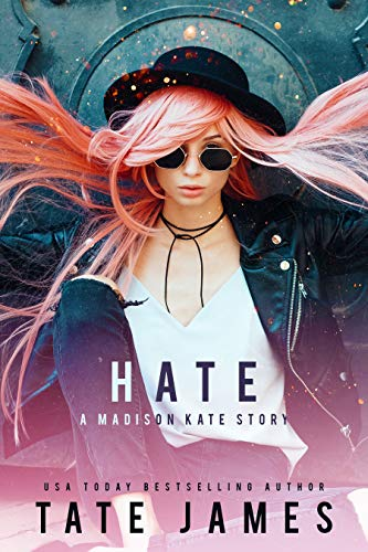 HATE: A Madison Kate Story by Tate James