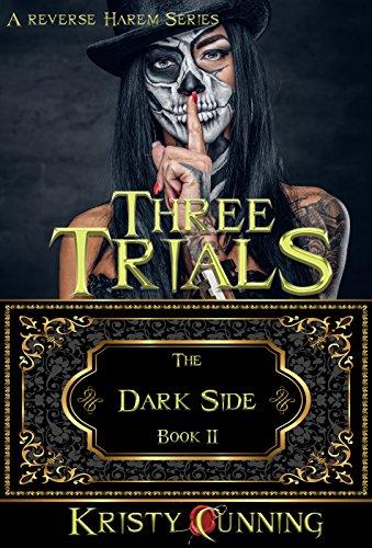 Three Trials (The Dark Side #2) by Kristy Cunning