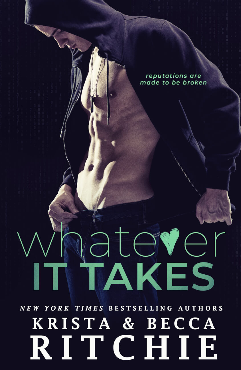 Whatever It Takes (Bad Reputation Duet #1) by Krista Ritchie & Becca Ritchie
