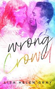 Wrong Crowd (Kingsley Academy #1) by Lisa Helen Gray