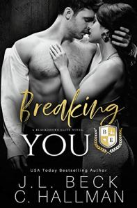 Breaking You (Blackthorn Prep #2) by J L Beck and C. Hallman