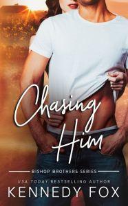 Chasing Him by Kennedy Fox