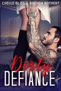 Dirty Defiance (Filthy Politics #3) by Chelle Bliss & Brenda Rothert