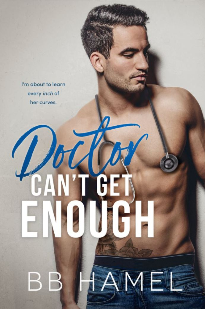 Doctor Can't Get Enough by B. B. Hamel