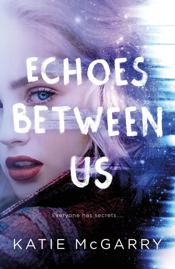 Echoes Between Us by Katie McGarry