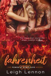 Fahrenheit (The Power of Three Love #2) by Leigh Lennon