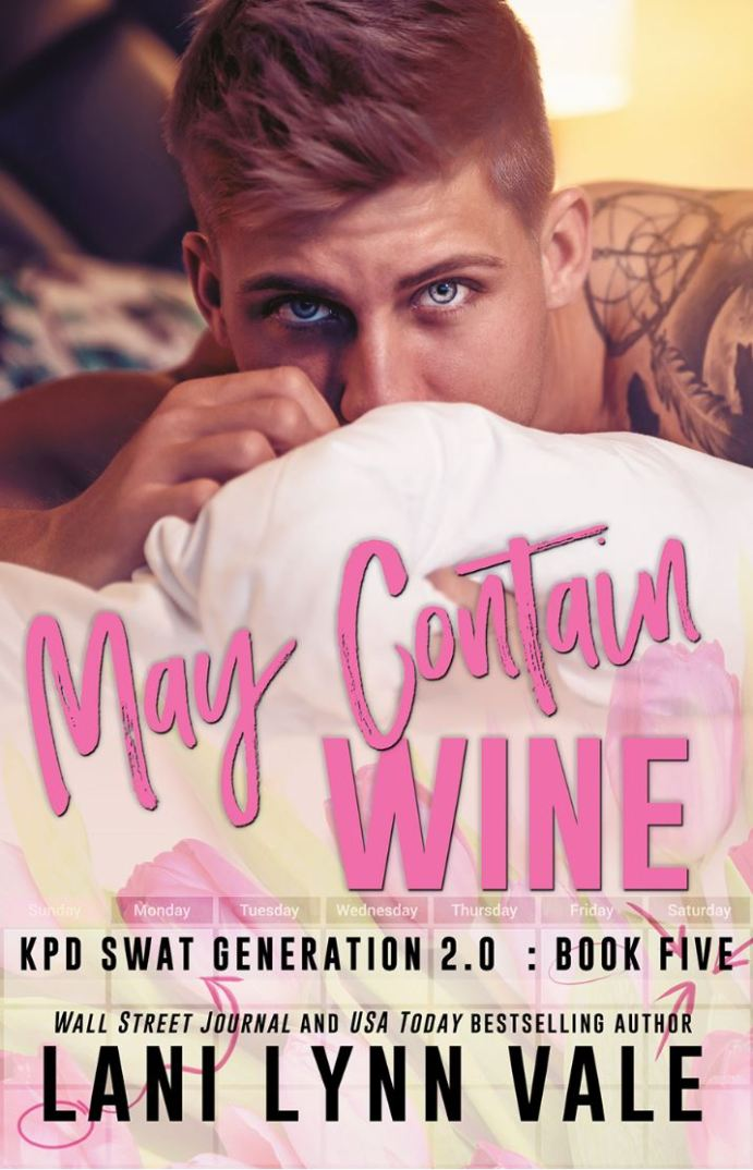 May Contain Wine (SWAT Generation 2.0 #5) by Lani Lynn Vale