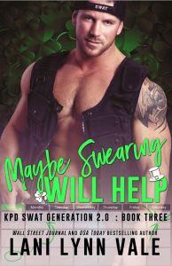 Maybe Swearing Will Help (SWAT Generation 2.0 #3) by Lani Lynn Vale