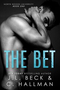 The Bet (North Woods University #1) by J.L. Beck