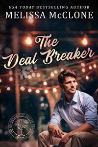 Cover Reveal The Deal Breaker (The Billionaires of Silicon Forest #3) by Melissa McClone