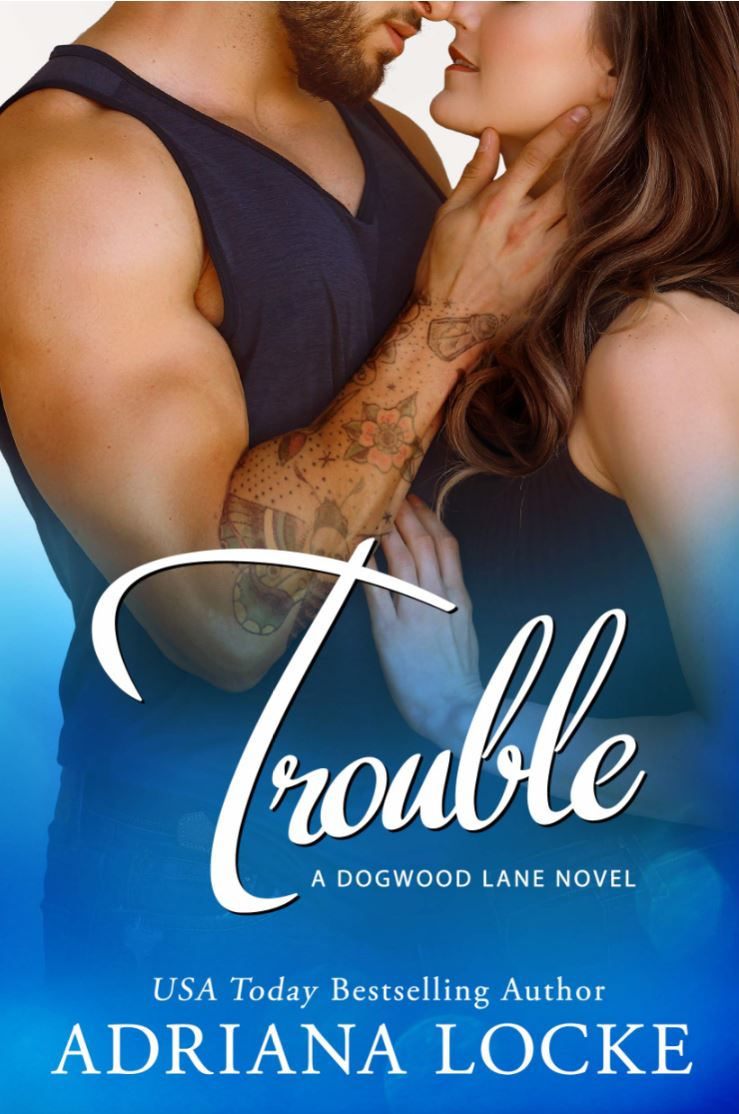 Trouble (Dogwood Lane Series #3) by Adriana Locke