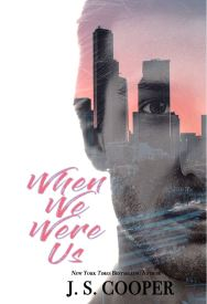 When We Were Us by J. S. Cooper