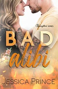 Bad Alibi (Redemption #1) by Jessica Prince
