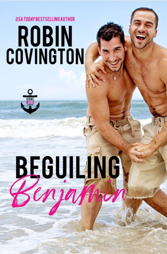 Beguiling Benjamin (Gone Wild 4) by Robin Covington