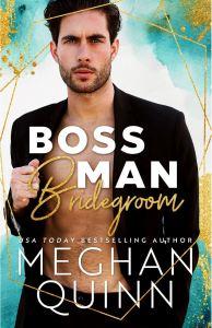 Boss Man Bridegroom by Meghan Quinn