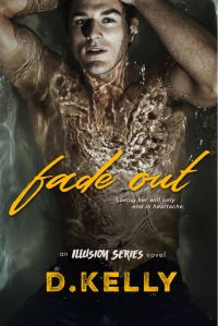 Fade-Out (An Illusion Series Novel) by D. Kelly