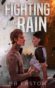 Fighting for Rain (The Rain Trilogy #2) by BB Easton